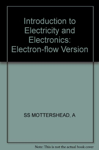 Introduction to Electricity and Electronics: Electron-flow Version: Mottershead, Allen