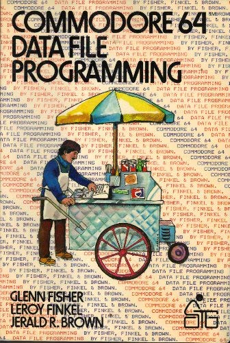 Commodore 64 Data File Programming (Self-teaching Guides): Fisher, Glenn; etc.