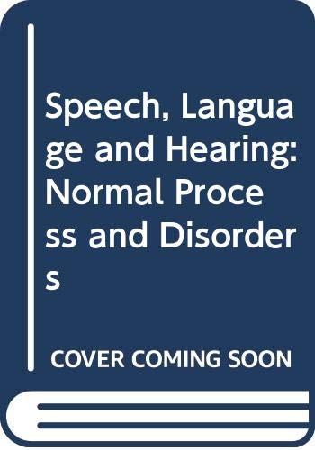 9780471807391: Speech, Language and Hearing: Normal Process and Disorders