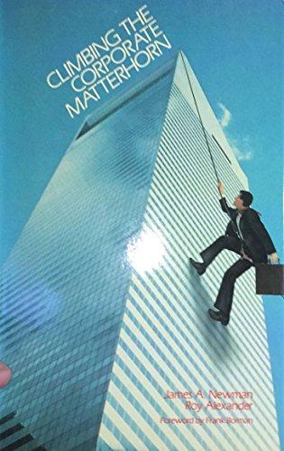 Climbing the Corporate Matterhorn: Newman, James, Alexander,