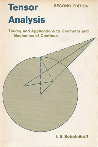 9780471810520: Tensor Analysis: Theory and Applications to Geometry and Mechanics of Continua