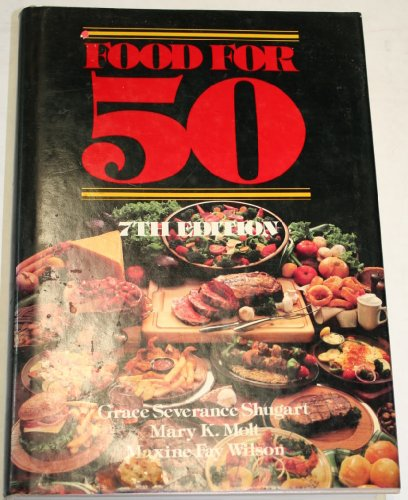 Food for Fifty. 7th Ed.
