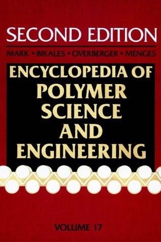 9780471811817: Encyclopedia of Polymer Science and Engineering: Transitions and Relaxations to Zwitterionic Polymerization/Book With Index: 17