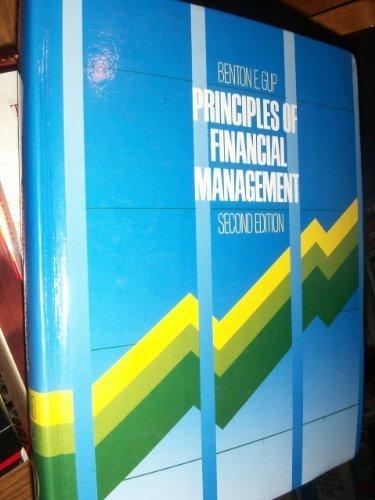 Principles of Financial Management: Benton E. Gup