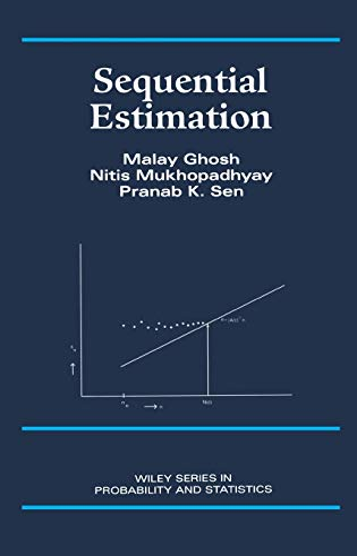 Sequential Estimation: Malay Ghosh/ Nitis Mukhopadhyay/ Pranab Kumar Sen