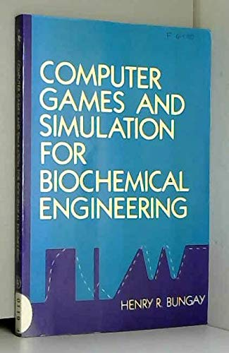 9780471812784: Computer Games and Simulation for Biochemical Engineering