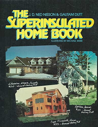 9780471813439: The Superinsulated Home Book