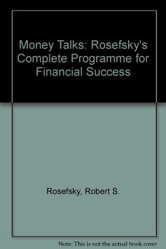 9780471813460: Money Talks: Rosefsky's Complete Programme for Financial Success