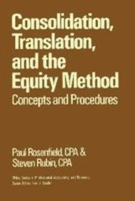Consolidation, Translation and the Equity Method: Concepts: Rosenfield, Paul H.