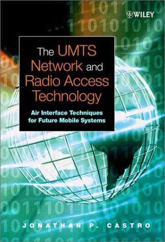 9780471813750: The UMTS Network and Radio Access Technology: Air Interface Techniques for Future Mobile Systems