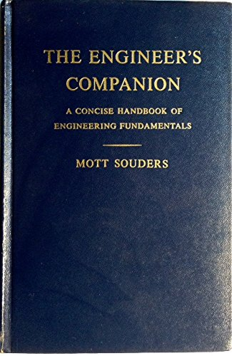 The engineer's companion; a concise handbook of engineering fundamentals: Souders, Mott