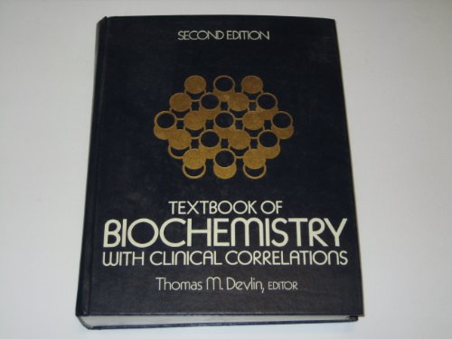 Textbook of Biochemistry: With Clinical Correlations (A: Thomas M. Devlin
