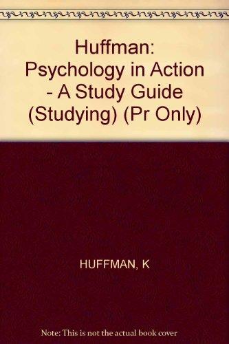 Huffman: Psychology in Action - A Study: Huffman, Karen