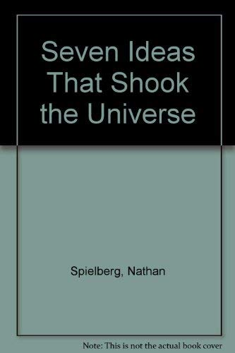 9780471814771: Seven Ideas That Shook the Universe