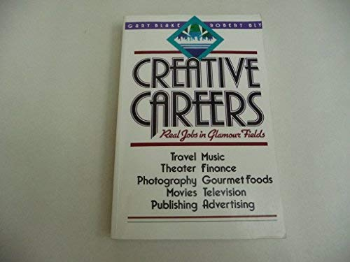 Creative Careers: Real Jobs in Glamour Fields: Blake, Gary; Bly,