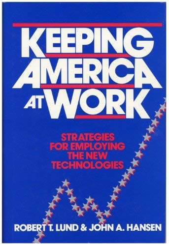 9780471815631: Keeping America at Work: Strategies for Employing the New Technologies