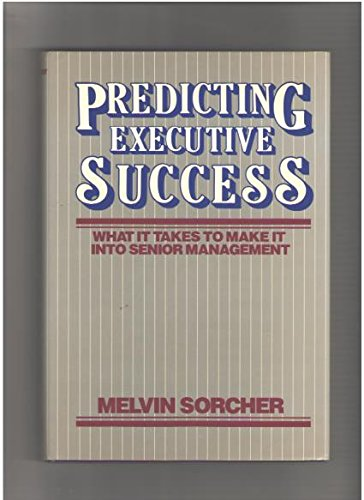 9780471815655: Predicting Executive Success: What It Takes to Make It Into Senior Management