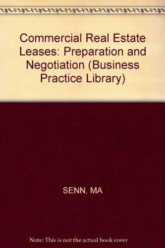 Commercial Real Estate Leases: Preparation and Negotiation (Business Practice Library) (0471816752) by Senn, Mark A.