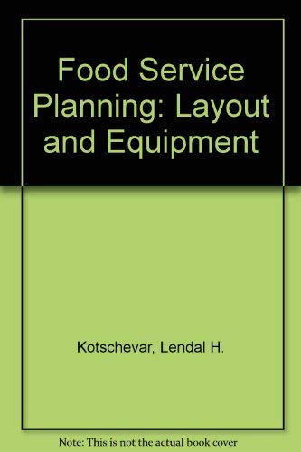 9780471816782: Food Service Planning: Layout and Equipment