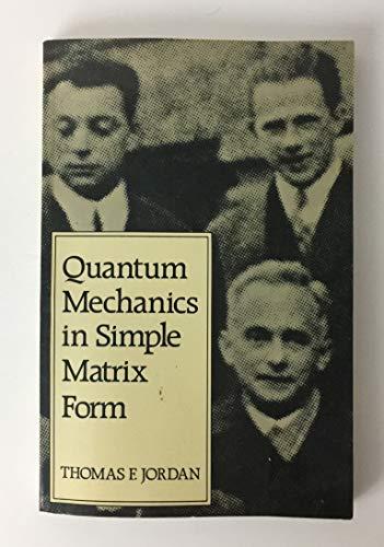 9780471817512: Quantum Mechanics in Simple Matrix Form
