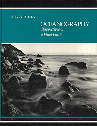 Oceanography: Perspectives on a Fluid Earth: Steve Neshyba