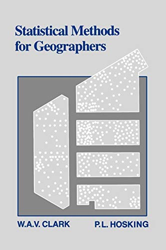 Statistical Methods for Geographers: Clark, W.A.V.; Hosking, P.L.