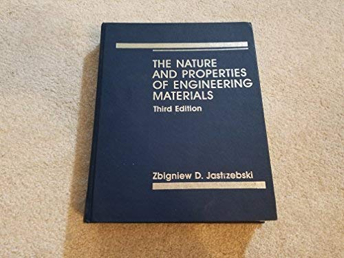 9780471818410: The Nature and Properties of Engineering Materials