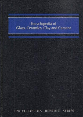 Encyclopedia Of Glass, Ceramics, And Cement Encyclopedia Reprint Series: Grayson, Martin (editor)
