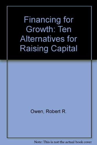 9780471819462: Financing for Growth: Ten Alternatives for Raising Capital