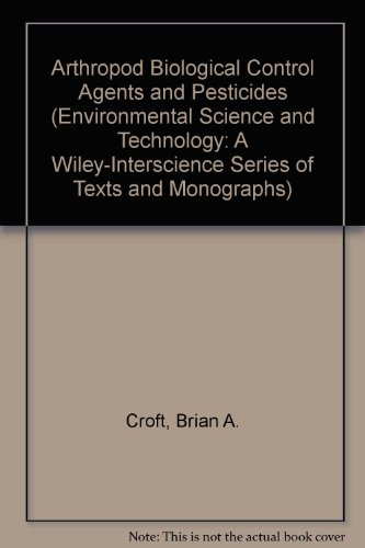 9780471819752: Arthropod Biological Control Agents and Pesticides (Environmental Science and Technology: A Wiley-Interscience Series of Texts and Monographs)