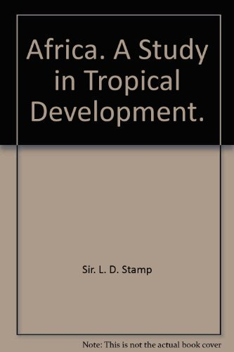 Africa: a Study in Tropical Development, 3rd Edition;: Stamp, L. Dudley, And W. T. W. Morgan;