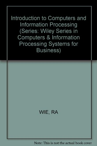 9780471820697: Introduction to Computers and Information Processing (Series: Wiley Series in Computers & Information Processing Systems for Business)
