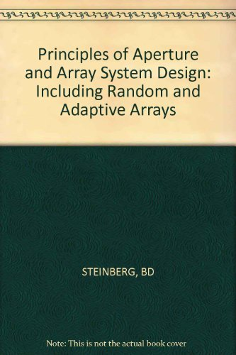 9780471821021: Principles of aperture and array system design: Including random and adaptive arrays
