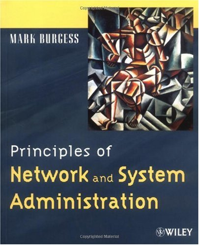 9780471823032: Principles of Network and System Administration