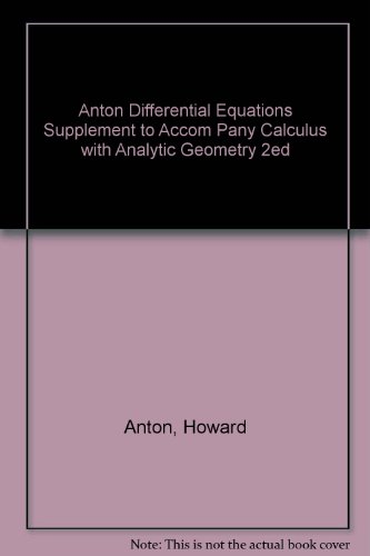 9780471823063: Anton Differential Equations Supplement to Accom Pany Calculus with Analytic Geometry 2ed