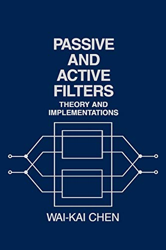 9780471823520: Passive and Active Filters: Theory and Implementations (Electrical & Electronics Engr)