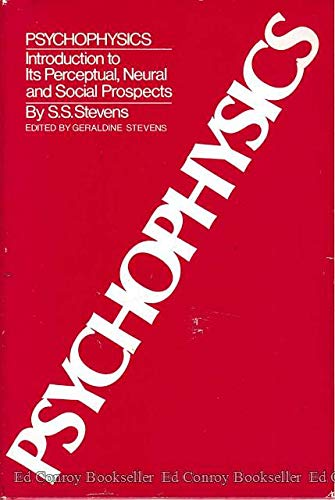 9780471824374: Psychophysics: Introduction to Its Perceptual, Neural and Social Prospects