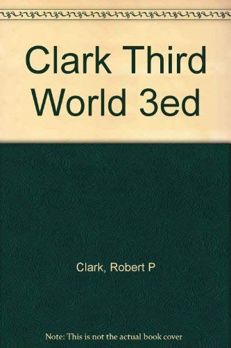 Clark Third World 3ed: Clark, Robert P