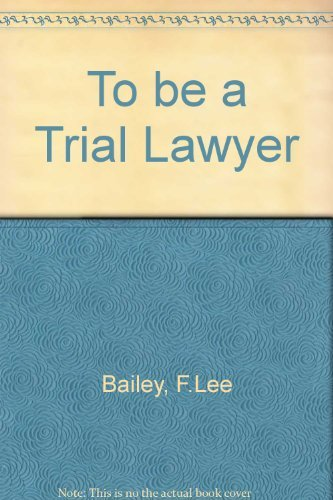 9780471827337: To Be a Trial Lawyer