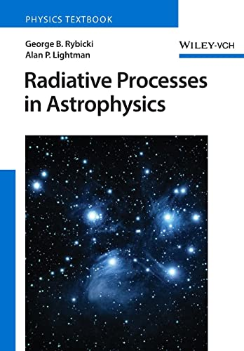 Radiative Processes in Astrophysics (0471827592) by George B. Rybicki; Alan P. Lightman