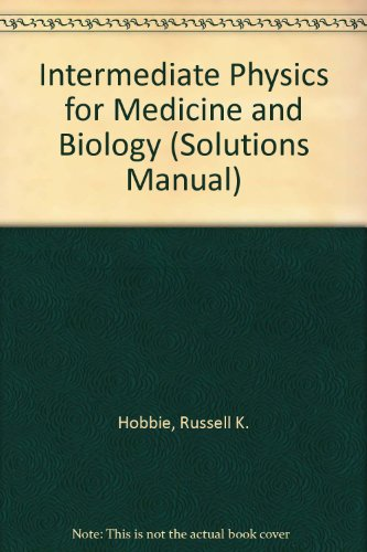 9780471828525: Intermediate Physics for Medicine and Biology: Solutions Manual to 2r.e