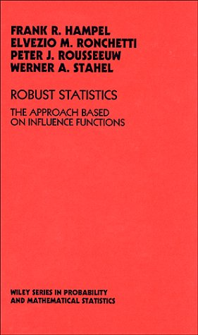 9780471829218: Robust Statistics: The Approach Based on Influence Functions (Wiley Series in Probability and Statistics)