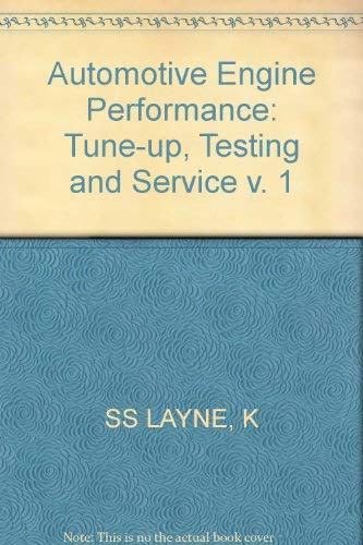 9780471829928: Automotive Engine Performance: Tune-up, Testing and Service v. 1