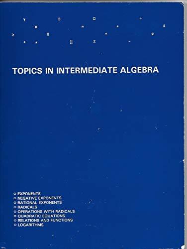 Topics in Intermediate Algebra (0471830054) by Marchisotto, Elena Anne