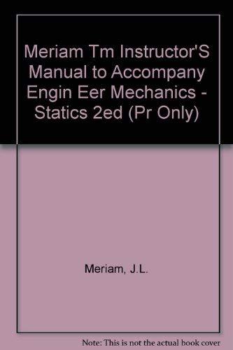 9780471830184: Meriam Tm Instructor'S Manual to Accompany Engin Eer Mechanics - Statics 2ed (Pr Only)