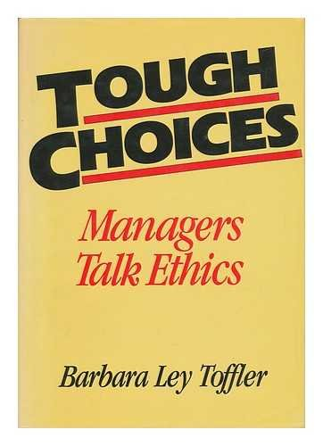 TOUGH CHOICES: Managers Talk Ethics.
