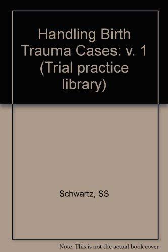 9780471830245: Handling Birth Trauma Cases (Wiley Law Publications) (v. 1)