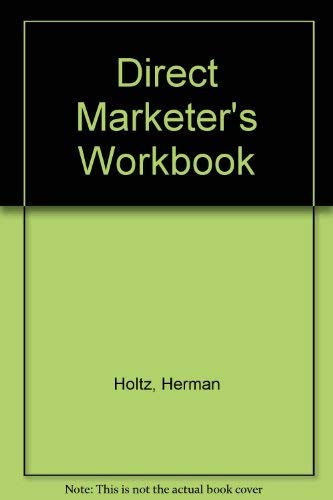 The Direct Marketer's Workbook: Holtz, Herman