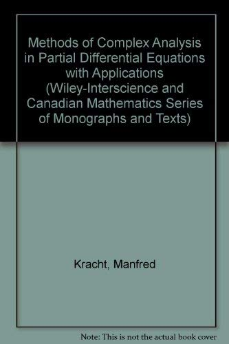 9780471830917: Methods of Complex Analysis in Partial Differential Equations with Applications (Wiley–Interscience and Canadian Mathematics Series of Monographs and Texts)