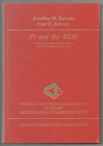 9780471831389: Pi and the AGM: A Study in Analytic Number Theory and Computational Complexity (Wiley-Interscience and Canadian Mathematics Series of Monographs and Texts)